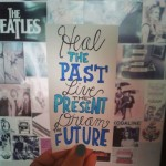 Heal the Past, Live the Present, Dream the Future