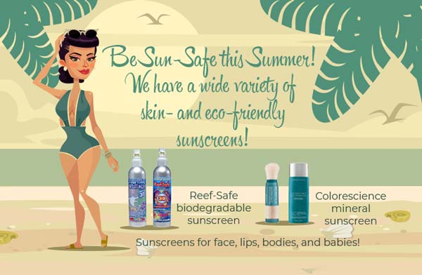 We have a wide range of sunscreens for your protection